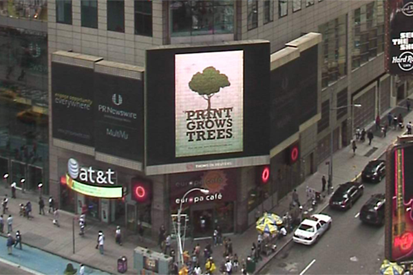 "You've heard that a tree grows in Brooklyn. Well, ""Print Grows Trees"" has branched out to New York City's fabled Times Square. Note the irony of using digital to promote print. There's room and need for both."